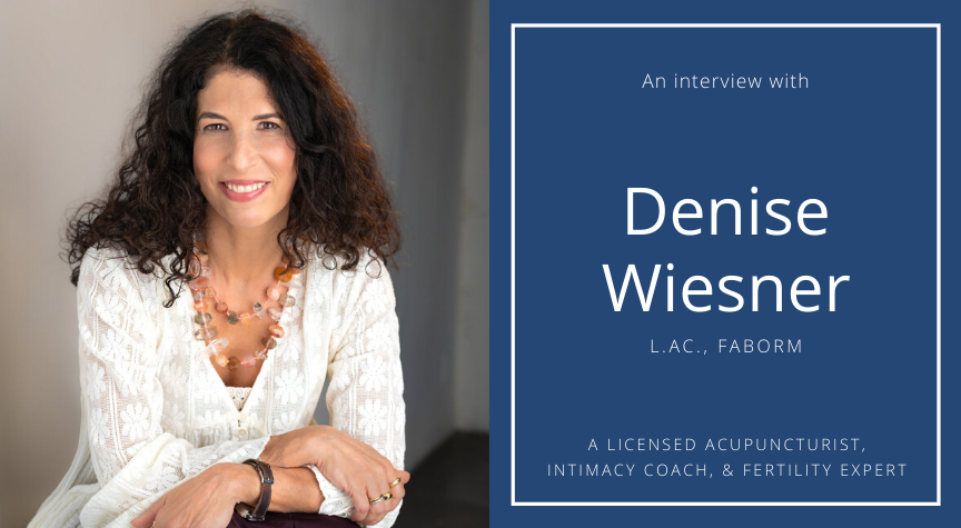 Interview with Denise Wiesner, L.Ac., FABORM, Founder of Natural Healing & Acupuncture