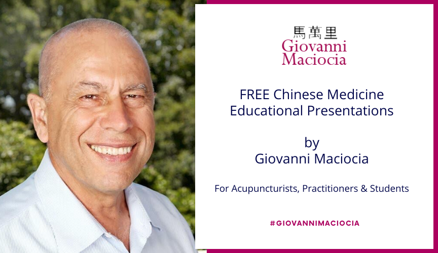 Free Chinese Medicine Educational Presentations by Giovanni Maciocia