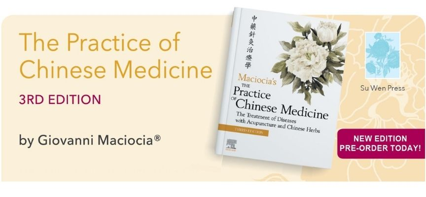 Pre-Order Today! The Practice of Chinese Medicine: Third Edition
